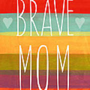 Brave Mom - Colorful Greeting Card Poster
