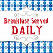 Breakfast Served Daily Poster
