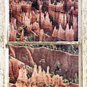 Bryce Canyon Utah View Through A White Rustic Window Frame Poster