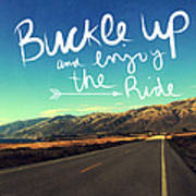 Buckle Up And Enjoy The Ride Poster