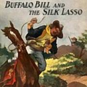 Buffalo Bill And The Silk Lasso Poster by Dime Novel Collection