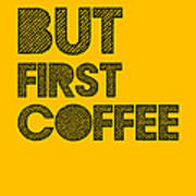 But First Coffee Poster Yellow Poster