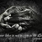 Bw Labor Not In Vain Hands Poster
