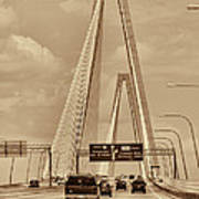 Charleston's Magnificent Cable Bridge In Sepia Poster