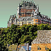 Chateau In Old Quebec Poster
