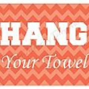 Chevron Hang Your Towel Poster