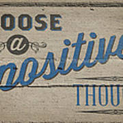 Choose A Positive Thought Poster by Scott Norris