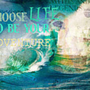 Choose Life To Be Your Adventure Poster