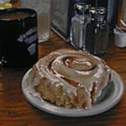 Cinnamon Roll At Wesners Cafe Poster by Timothy Jones