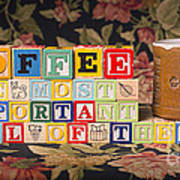 Coffee The Most Important Meal Of The Day Poster