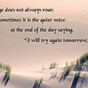 Courage Does Not Always Roar Poster by Mike Flynn