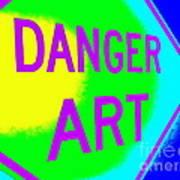 Danger Art Poster