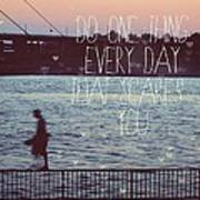 Do One Thing Every Day Poster