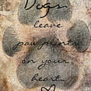 Dogs Leave Paw Prints On Your Heart Poster