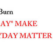 Dont Burn The Day Poster