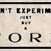 Don't Experiment - Just Buy A Ford Poster
