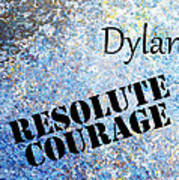 Dylan - Resolute Courage Poster