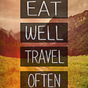 Eat Well Travel Often Poster by Pati Photography