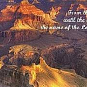 From The Rising Of The Sun...the Name Of The Lord Is To Be Praised - Psalm 113.3 - Grand Canyon Poster