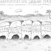 Gentrification: Ground Zero A Row Of Cavelike Poster