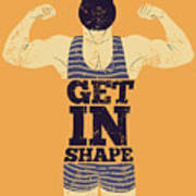 Get In Shape. Typographic Gym Phrase Poster