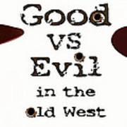 Good Vs Evil Poster by Clif Jackson