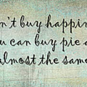 Happiness Is Some Warm Pie Poster