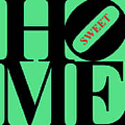 Home Sweet Home 20130713 Black Green Red Poster