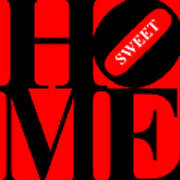 Home Sweet Home 20130713 Black Red White Poster