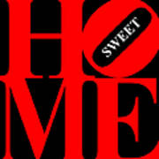 Home Sweet Home 20130713 Red Black White Poster