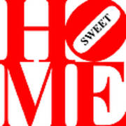 Home Sweet Home 20130713 Red White Black Poster