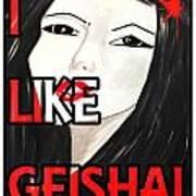 i like Geisha Poster