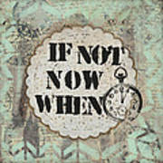 If Not Now When Inspirational Mixed Media Folk Art Poster