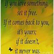 If You Love Something Set It Free - Watercolor Poster