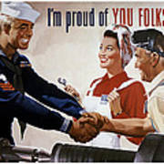 I'm Proud Of You Folks Too - Ww2 Poster