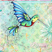 Inspirational Hummingbird Floral Flower Art Painting Dream Quote By Megan Duncanson Poster