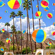 Its Raining Beach Balls Palm Springs Poster