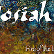 Josiah - Fire Of The Lord Poster by Christopher