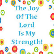 Joy Of The Lord Poster by Stephanie Grooms
