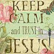 Keep Calm-trust In Jesus-3 Poster