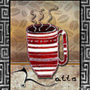 Kitchen Cuisine Hot Cuppa Coffee Cup Mug Latte Drink By Romi And Megan Poster