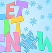 Let It Snow Freehand Drawn Text With Snowflakes Color Poster