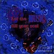 Let The Music Fill Your Soul Poster