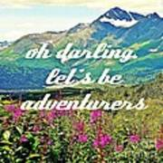 Let's Be Adventurers Poster by Jennifer Kimberly