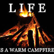 Life Is A Warm Campfire Poster