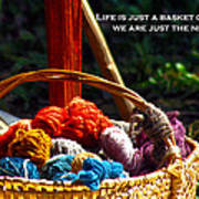 Life Is Just A Basket Of Yarn Poster
