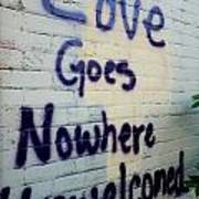 Love Goes Nowhere Unwelcomed Poster