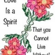 Love Is A Spirit Poster