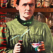 Madame Marie Curie Shaking Up A Killer Martini At The Swank Hipster Club 88 20140625 With Text Poster