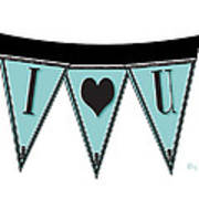 Pennant Deco Blues Streamer Sign I Love You Poster